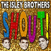 Shout! - The Best Of The Isley Brothers von The Isley Brothers