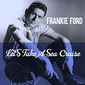 Let's Take A Sea Cruise (Special Edition) by Frankie Ford