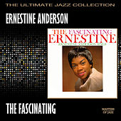 The Fascinating Ernestine by Ernestine Anderson