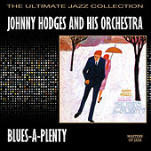 Blues-A-Plenty by Johnny Hodges and His Orchestra