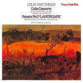 Matthews : Cello Concerto, Sonata No. 5