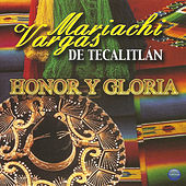 Honor y Gloria de Mariachi Vargas de Tecalitlan
