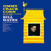Jimmy Crack Corn And The Songs Everybody Loves To Sing by Bill Hayes