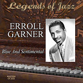 Legends Of Jazz: Erroll Garner - Blue And Sentimental by Erroll Garner
