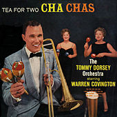 Tea For Two Cha Chas by Tommy Dorsey
