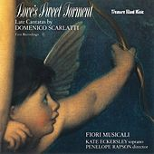 Love's Sweet Torment: Late Cantatas by Domenico Scarlatti by Penelope Rapson