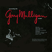Presenting The Gerry Mulligan Sextet by Gerry Mulligan Sextet