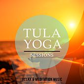 Tula Yoga Sessions, Vol. 1 (Relax & Meditation Music) by Various Artists