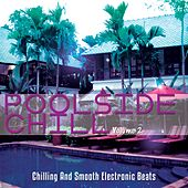Poolside Chill, Vol. 2 (Chilling and Smooth Electronic Beats) by Various Artists