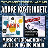 The Music Of Jerome Kern/The Music Of Irving Berlin by Andre Kostelanetz & His Orchestra