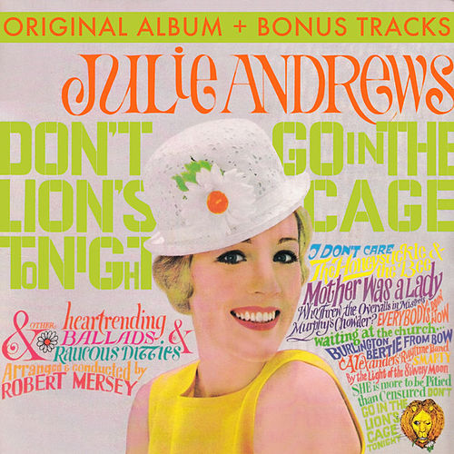 Don't Go In The Lion's Cage Tonight (With Bonus Tracks) by Julie Andrews