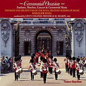 Ceremonial Occasion de The Band and Trumpeters of the Royal Military School of Music