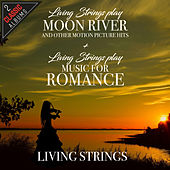 Living Strings Play Moon River And Other Motion Picture Hits / Living Strings Play Music For Romance by Living Strings