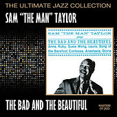 The Bad And The Beautiful by Sam