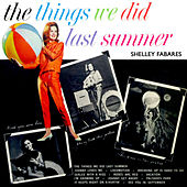 The Things We Did Last Summer by Shelley Fabares