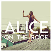 Easy Come Easy Go - EP di Alice on the roof