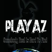 Somebody Real Is Hard to Find de Playaz