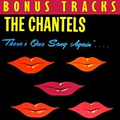 There's Our Song Again (With Bonus Tracks) by The Chantels