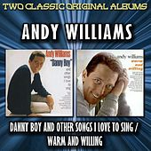 Danny Boy And Other Songs I Love To Sing / Warm And Willing by Andy Williams