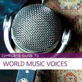 Complete Guide to World Music Voices de Various Artists
