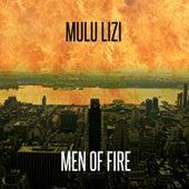 Men of Fire by Mulu Lizi