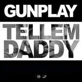 Tell 'Em Daddy by Gunplay