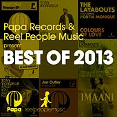 Papa Records & Reel People Music Present Best of 2013 von Various Artists