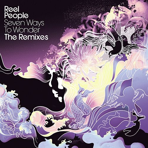 Seven Ways to Wonder (The Remixes) by Reel People