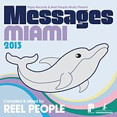 Papa Records & Reel People Music Present: Messages Miami 2013 (Compiled & Mixed by Reel People) de Various Artists