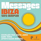 Papa Records & Reel People Music Present: Messages Ibiza 2012 Sampler (Spiritchaser Remixes) by Various Artists