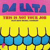This Is Not Your Job by Da Lata