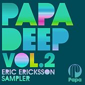 PAPA DEEP, Vol. 2 Sampler (Eric Ericksson Sampler) by Various Artists