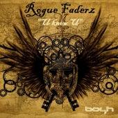 U Know U by Rogue Faderz