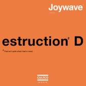 Destruction by Joywave