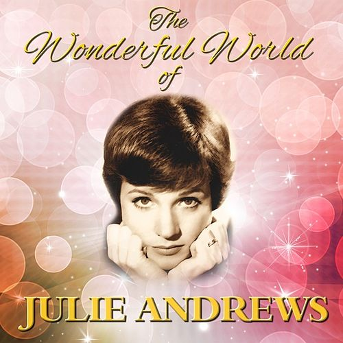 The Wonderful World Of Julie Andrews by Julie Andrews