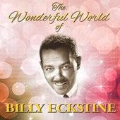 The Wonderful World Of Billy Eckstine by Billy Eckstine