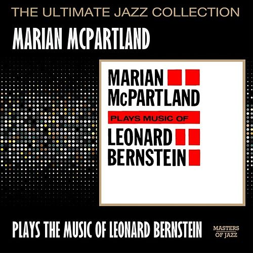 Marian McPartland Plays The Music Of Leonard Bernstein by Marian McPartland
