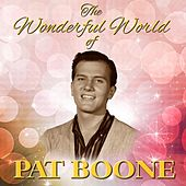 The Wonderful World Of Pat Boone by Pat Boone