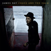 Chaos And The Calm von James Bay