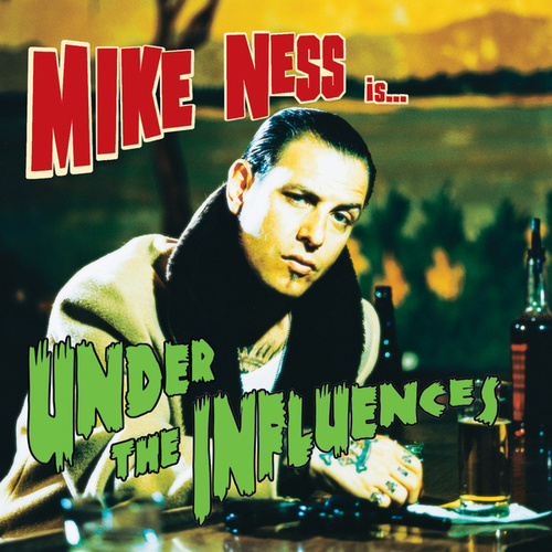 Under The Influences by Mike Ness