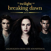 The Twilight Saga: Breaking Dawn, Pt 2 - Highlights from the Soundtrack von L'orchestra Cinematique