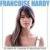 Le temps de l'amour et beaucoup plus de Francoise Hardy