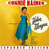 Connie Haines Sings A Tribute To Helen Morgan (Expanded Edition) by Connie Haines