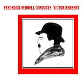 Frederick Fennell Conducts Victor Herbert by Frederick Fennell