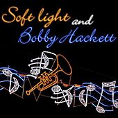 Soft Lights And Bobby Hackett (Expanded Edition) by Bobby Hackett