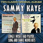 Songs I Wish I Had Played/Song And Dance Movie Hits by Sammy Kaye