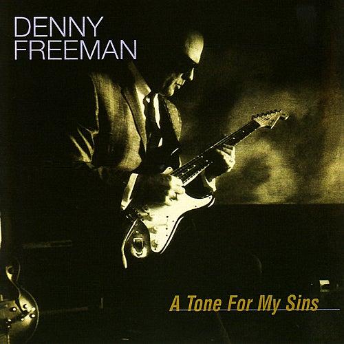 A Tone for My Sins by Denny Freeman