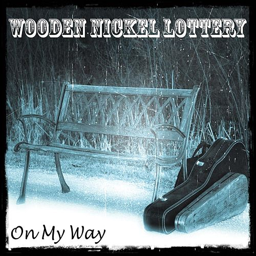 On My Way by Wooden Nickel Lottery