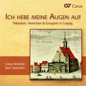 Ich hebe meine Augen auf: Telemann, Heinichen & Graupner in Leipzig by Various Artists