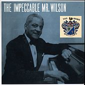 The Impeccable Mr. Wilson von Teddy Wilson
